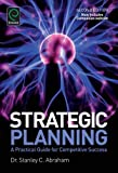 Strategic Planning: A Practical Guide for Competitive Success