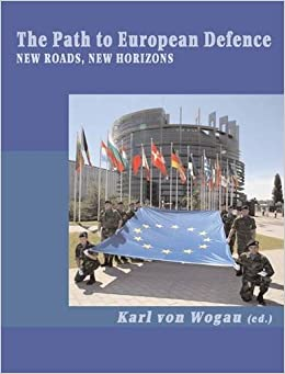The Path to European Defence: New Roads, New Horizons
