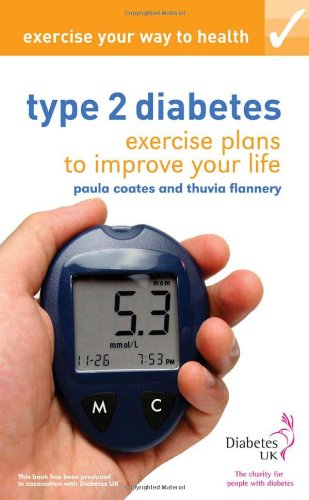 Exercise Your Way to Health: Type 2 diabetes: Exercise Plans to Improve Your Life