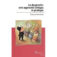 La Dyspraxie: une approche clinique et pratique