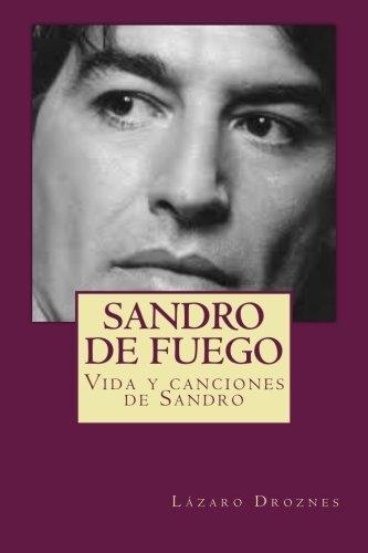 Descargar Libro Sandro De Fuego: Vida Y Canciones De Sandro: Volume 5 Lazaro Droznes