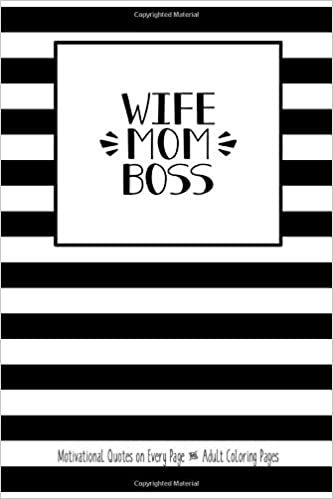 Wife Mom Boss Motivational Quotes on Every Page and Adult ...