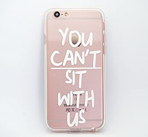 Milkyway Cases YOU CAN'T SIT WITH US Clear TPU Cell Phone Case for iPhone 6+ 6S+ Plus (5.5