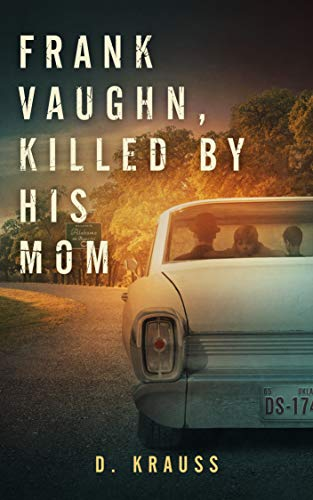 Frank Vaughn Killed by his Mom