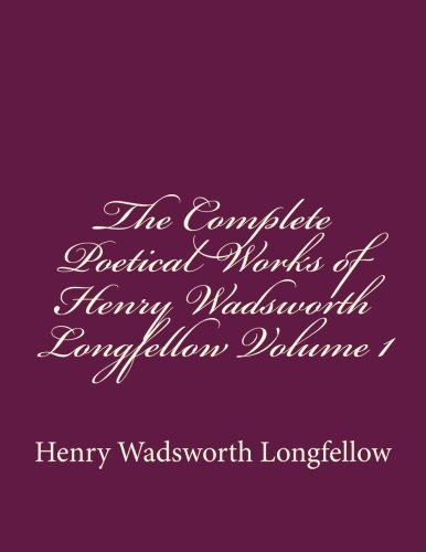 Read Online The Complete Poetical Works of Henry Wadsworth Longfellow Volume 1 pdf epub
