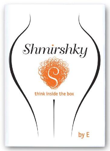 Shmirshky: think inside the box