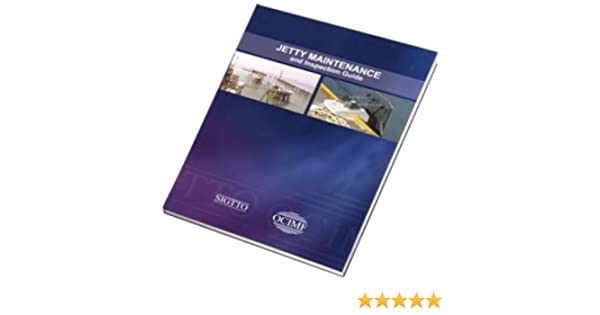 jetty maintenance and inspection guide sigtto ocimf oil rh amazon com ocimf jetty maintenance and inspection guide 2008 jetty maintenance and inspection guide pdf free download
