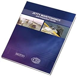 jetty maintenance and inspection guide sigtto ocimf oil rh amazon com sigtto jetty maintenance and inspection guide ocimf jetty maintenance and inspection guide pdf