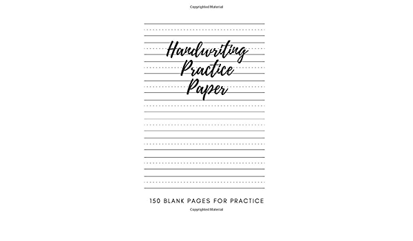 Handwriting Practice Journal: 150 Blank Hand Writing Practice Pages - For  Students Learning To Write Letters: Papers, Penned: 9798643588825:  Amazon.com: Books