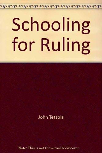Schooling for Ruling