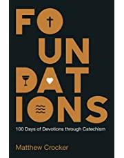 Foundations: 100 Days of Devotions through Catechism