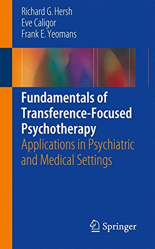 Fundamentals of Transference-Focused Psychotherapy: Applications in Psychiatric and Medical Settings
