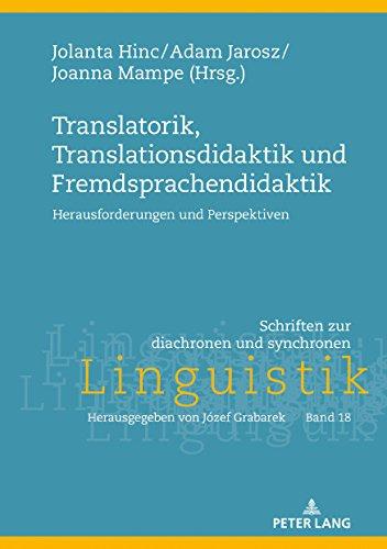 Translatorik, Translationsdidaktik und Fremdsprachendidaktik: Herausforderungen und Perspektiven