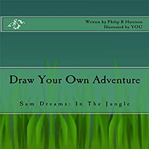 Draw Your Own Adventure - Sam Dreams: In the Jungle Audiobook