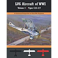 LVG Aircraft of WWI Volume 2: C.II – C.V: A Centennial Perspective on Great War Airplanes (Great War Aviation Centennial Series)
