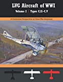 LVG Aircraft of WWI Volume 2: C.II - C.V: A Centennial Perspective on Great War Airplanes (Great War Aviation Centennial Series)
