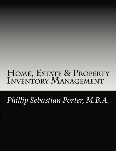 Home, Estate & Property Inventory Management: A Property Manager's Guide To Home Disaster Preparedness & Inventory Management pdf epub