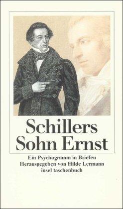Schillers Sohn Ernst: Ein Psychogramm in Briefen (insel taschenbuch)