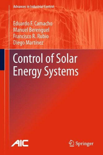 Control of Solar Energy Systems (Advances in Industrial Control)
