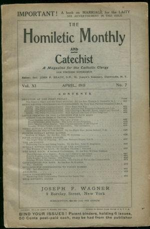 The Homiletic Monthly and Catechist - A Magazine for the Catholic Clergy Vol XI No. 7