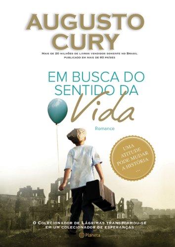 Em busca do sentido da vida: Augusto Cury: Amazon.com.br