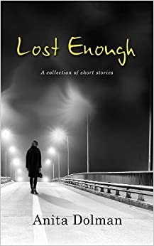 Lost Enough: A Collection of Short Stories