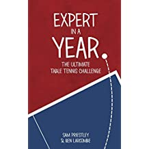 Expert In A Year: The Ultimate Table Tennis Challenge