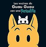 Los vecinos de Guau Guau son una pesadilla (Spanish Edition)