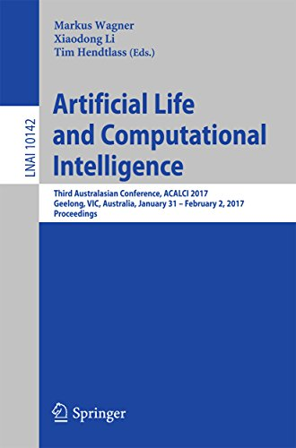 Artificial Life and Computational Intelligence: Third Australasian Conference, ACALCI 2017, Geelong, VIC, Australia, January 31 – February 2, 2017, Proceedings (Lecture Notes in Computer - Australia Optical