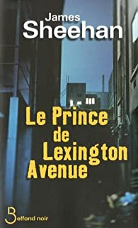 Le Prince de Lexington Avenue par James Sheehan
