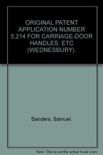 ORIGINAL PATENT APPLICATION NUMBER 5,214 FOR CARRIAGE-DOOR HANDLES, ETC (WEDNESBURY).
