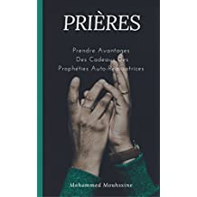 PRIÈRES: Prendre Avantages Des Cadeaux Des Prophéties Auto-Réalisatrices (French Edition)