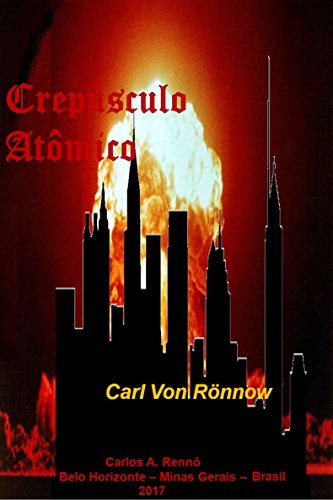 Crepúsculo Atômico: A saga de Krenac - filho de Tama (Trilogia Rönnow Livro 1) (Portuguese Edition)