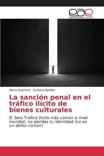 Descargar Libro La Sanción Penal En El Tráfico Ilícito De Bienes Culturales Guerrero Alexis