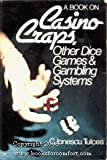 A book on casino craps, other dice games & gambling systems