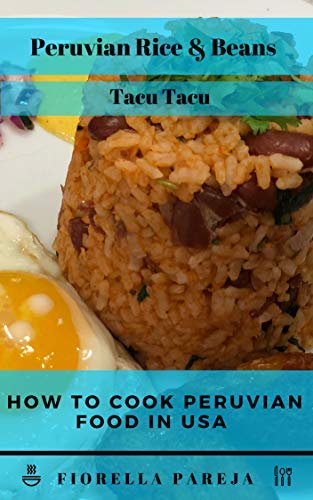 "How to cook Peruvian food in USA ""  Peruvian Rice & Beans Tacu Tacu"": easy step by step by fiorella Pareja"