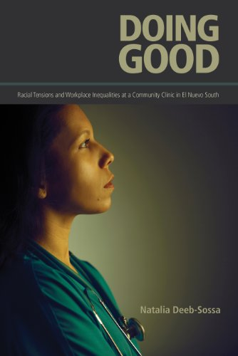 Download Doing Good: Racial Tensions and Workplace Inequalities at a Community Clinic in El Nuevo South Pdf