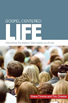 Gospel-Centred Life by [Timmis, Steve, Chester, Tim]
