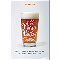 The Microbrewery Handbook: Craft, Brew, and Build Your Own Microbrewery Success