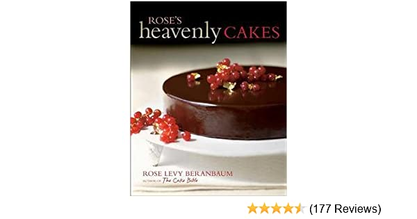 Rose Levy Beranbaum: Roses Heavenly Cakes (Hardcover); 2009 Edition: Amazon.com: Books