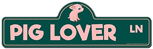 SignMission Pig Lover Street Sign | Indoor/Outdoor | Funny Home Décor for Garages, Living Rooms, Bedroom, Offices Personalized Gift