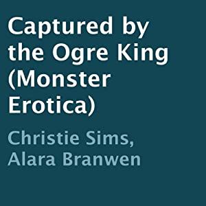 Captured by the Ogre King Audiobook