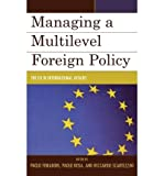 img - for Managing a Multilevel Foreign Policy : The EU in International Affairs(Hardback) - 2007 Edition book / textbook / text book
