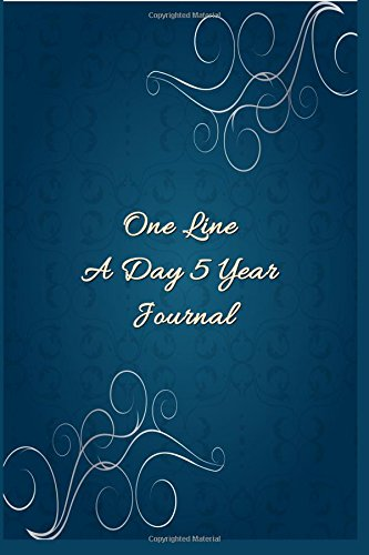 One Line A Day 5 Year Journal: 5 Years Of Memories, Blank Date No Month, 6 x 9, 365 Lined Pages