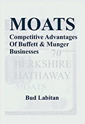Moats : The Competitive Advantages of 70 Buffett & Munger Businesses