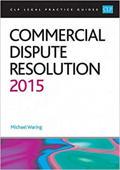 Book Commercial Dispute Resolution 2015 (CLP Legal Practice Guides)