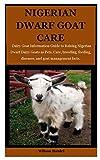 Nigerian Dwarf Goats Care: Dairy Goat Information