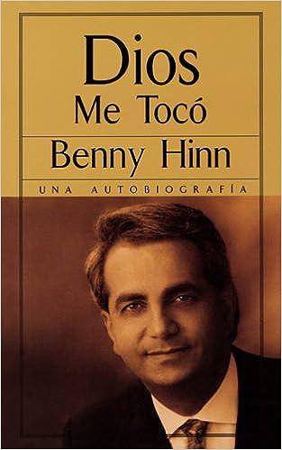 Dios Me Tocó: Benny Hinn: 9780881135671: Amazon com: Books