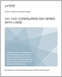 Day One: SRX Configuration with JWeb (English Edition)