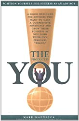 The Product Is You!: Position Yourself for Success as an Advisor